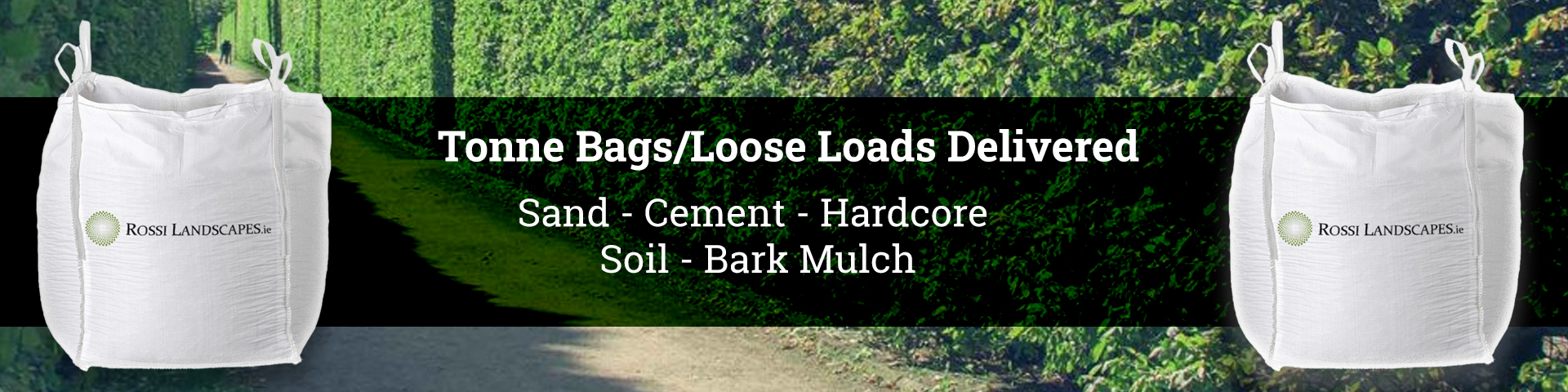 Tonne Bags/Loose loads delivered: Sand - Cement - Hardcore - Soil - Bark Mulch